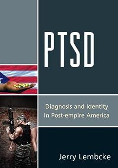 """PTSD: Diagnosis and Identity in Post-empire America (English Edition)"",作者:[Lembcke, Jerry]"