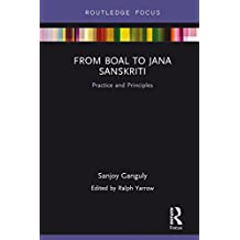 From Boal to Jana Sanskriti: Practice and Principles (Routledge Focus) (English Edition)