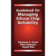 Guidebook for Managing Silicon Chip Reliability (Electronic Packaging 5) (English Edition)