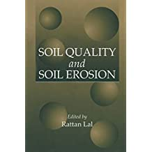 Soil Quality and Soil Erosion (English Edition)