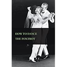 How To Dance The Foxtrot (English Edition)