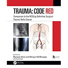 Trauma: Code Red: Companion to the RCSEng Definitive Surgical Trauma Skills Course (English Edition)