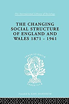 """""""The Changing Social Structure of England and Wales (International Library of Sociology) (English Edition)"""",作者:[Marsh, David]"""