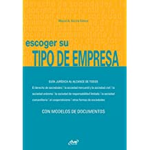 Escoger su tipo de empresa (Spanish Edition)