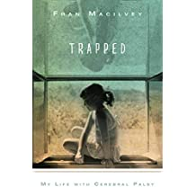 Trapped: My Life with Cerebral Palsy (English Edition)