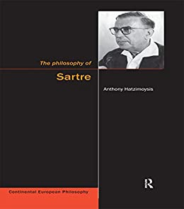 """The Philosophy of Sartre (Continental European Philosophy) (English Edition)"",作者:[Anthony Hatzimoysis]"