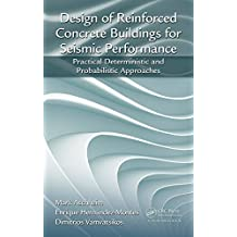 Design of Reinforced Concrete Buildings for Seismic Performance: Practical Deterministic and Probabilistic Approaches (English Edition)