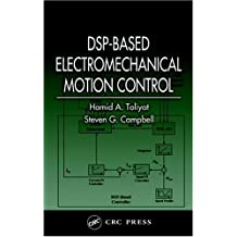 DSP-Based Electromechanical Motion Control (Power Electronics and Applications Series Book 3) (English Edition)
