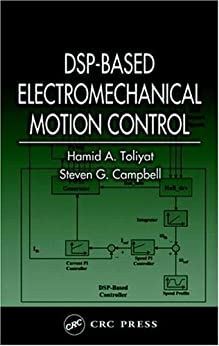 """""""DSP-Based Electromechanical Motion Control (Power Electronics and Applications Series Book 3) (English Edition)"""",作者:[Campbell, Steven]"""