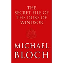 The Secret File of the Duke of Windsor (English Edition)