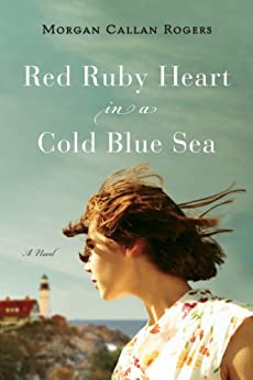 """Red Ruby Heart in a Cold Blue Sea: A Novel (Florine Series) (English Edition)"",作者:[Rogers, Morgan Callan]"