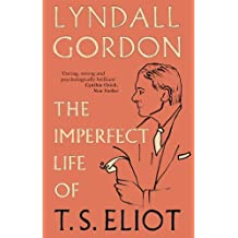 The Imperfect Life of T. S. Eliot (English Edition)