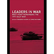 Leaders in War: West Point Remembers the 1991 Gulf War (Cass Military Studies) (English Edition)