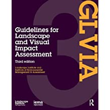 Guidelines for Landscape and Visual Impact Assessment (English Edition)