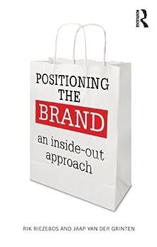 """""""Positioning the Brand: An Inside-Out Approach (English Edition)"""",作者:[Riezebos, Rik, van der Grinten, Jaap]"""