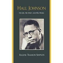 Hall Johnson: His Life, His Spirit, and His Music (English Edition)