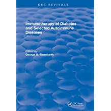 Immunotherapy of Diabetes and Selected Autoimmune Diseases: Autoimmune 8 (CRC Revivals) (English Edition)