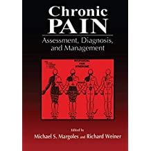 Chronic Pain: Assessment, Diagnosis, and Management (English Edition)