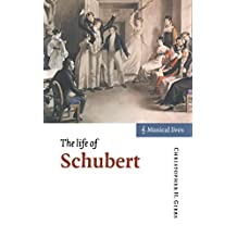 The Life of Schubert (Musical Lives) (English Edition)