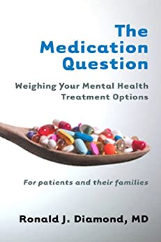 """The Medication Question: Weighing Your Mental Health Treatment Options (English Edition)"",作者:[Diamond, Ronald J.]"