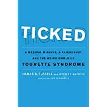 Ticked: A Medical Miracle, a Friendship, and the Weird World of Tourette Syndrome (English Edition)