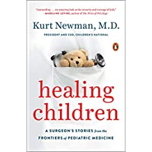 Healing Children: A Surgeon's Stories from the Frontiers of Pediatric Medicine (English Edition)