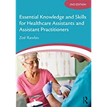 Essential Knowledge and Skills for Healthcare Assistants and Assistant Practitioners (English Edition)