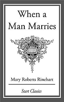 """When a Man Marries (English Edition)"",作者:[Rinehart,  Mary Roberts]"