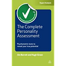 The Complete Personality Assessment: Psychometric Tests to Reveal Your True Potential (Testing Series) (English Edition)