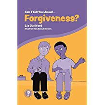 Can I Tell You About Forgiveness?: A Helpful Introduction for Everyone (Can I tell you about...?) (English Edition)