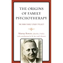 The Origins of Family Psychotherapy: The NIMH Family Study Project (English Edition)