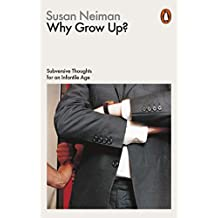 Why Grow Up?: Philosophy in Transit (English Edition)