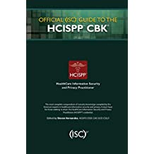 Official (ISC)2 Guide to the HCISPP CBK ((ISC)2 Press) (English Edition)