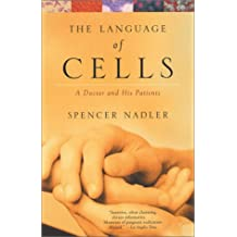 The Language of Cells: A Doctor and His Patients (English Edition)