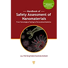 Handbook of Safety Assessment of Nanomaterials: From Toxicological Testing to Personalized Medicine (Jenny Stanford Series on Biomedical Nanotechnology 5) (English Edition)