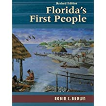 Florida's First People: 12,000 Years of Human History (English Edition)