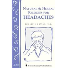 Natural & Herbal Remedies for Headaches: Storey's Country Wisdom Bulletin A-265 (Storey Country Wisdom Bulletin) (English Edition)