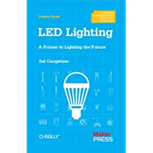 LED Lighting: A Primer to Lighting the Future (English Edition)