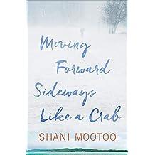 Moving Forward Sideways Like a Crab (English Edition)