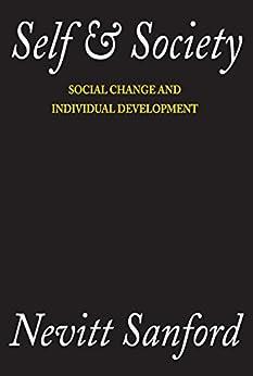 """Self and Society: Social Change and Individual Development (English Edition)"",作者:[Sanford,  Nevitt]"