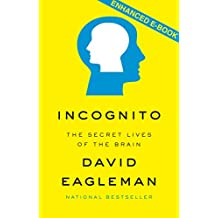 Incognito (Enhanced Edition): The Secret Lives of the Brain (English Edition)