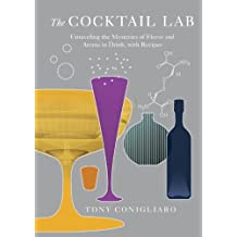 The Cocktail Lab: Unraveling the Mysteries of Flavor and Aroma in Drink, with Recipes (English Edition)