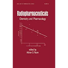 Radiopharmaceuticals: Chemistry and Pharmacology (Drugs and the Pharmaceutical Sciences Book 55) (English Edition)
