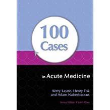 100 Cases in Acute Medicine (English Edition)