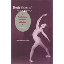 Both Sides of the Mirror: The Science and Art of Ballet (English Edition)