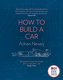 """""""How to Build a Car: The Autobiography of the World's Greatest Formula 1 Designer (English Edition)"""",作者:[Newey, Adrian]"""