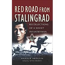 Red Road from Stalingrad: Recollections of a Soviet Infantryman (English Edition)