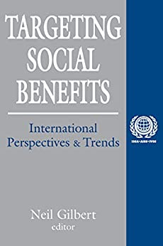 """""""Targeting Social Benefits: International Perspectives and Trends (English Edition)"""",作者:[Gilbert, Neil]"""