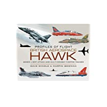 British Aerospace Hawk: Armed Light Attack and Multi-Combat Fighter Trainer (Profiles of Flight) (English Edition)