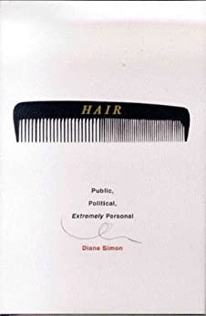 """Hair: Public, Political, Extremely Personal (English Edition)"",作者:[Simon, Diane]"